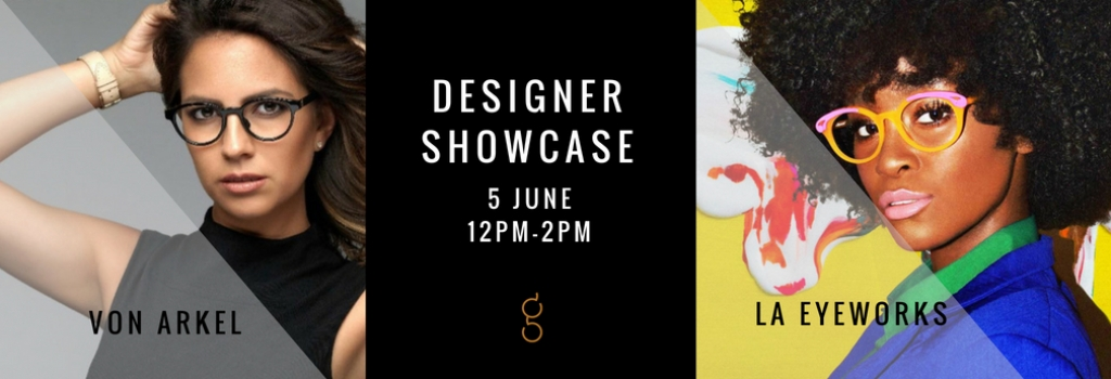 Designer Showcase with the Hottest Styles from L.A. Eyeworks and Von Arkel
